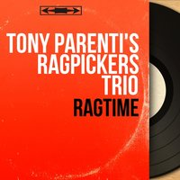 Ragtime — Ralph Sutton, George Wettling, Tony Parenti, Tony Parenti's Ragpickers Trio