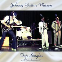 Top Singles — Johnny Guitar Watson