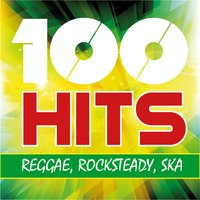 100 Hits Reggae Rocksteady Ska — сборник