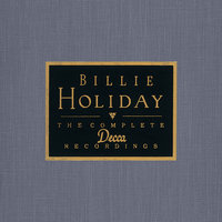The Complete Decca Recordings — Billy Holiday