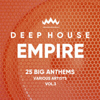 Deep-House Empire (25 Big Anthems), Vol. 3 — сборник