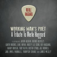 Working Man's Poet: A Tribute To Merle Haggard — сборник
