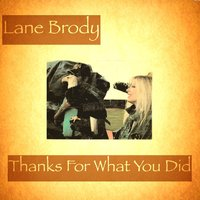 Thanks for What You Did — Lane Brody