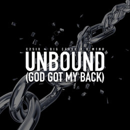Unbound (God Got My Back) — Big Cease, C2six, S.M1nd