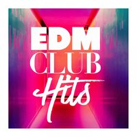Edm Club Hits — Ibiza Dance Party, Ultimate Dance Hits, Dance Hits 2015