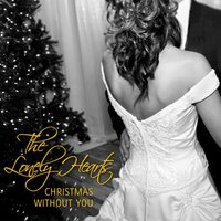 Christmas Without You — The Lonely Hearts