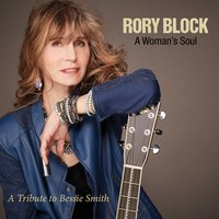 A Woman's Soul: a Tribute to Bessie Smith — Rory Block