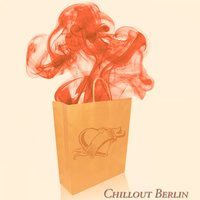 Chillout Berlin (A Journey into Chillout Vibes) — сборник
