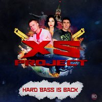 Hard Bass Is Back — XS Project