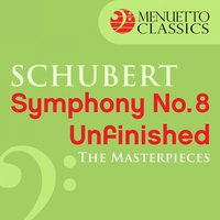 "The Masterpieces - Schubert: Symphony No. 8 ""Unfinished"" — Франц Шуберт, Slovak Philharmonic Orchestra, Bystrik Rezucha, Slovak Philharmonic Orchestra & Bystrik Rezucha"