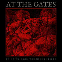 To Drink From The Night Itself — At the Gates