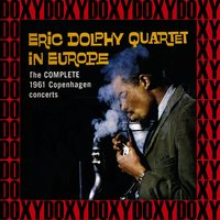 In Europe, the Complete 1961 Copenhagen Concerts — Eric Dolphy Quartet