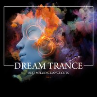 Dream Trance (Best Melodic Dance Cuts), Vol. 2 — сборник