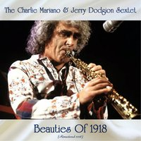 Beauties Of 1918 — The Charlie Mariano & Jerry Dodgion Sextet, Shelly Manne / Jimmy Rowles / Victor Feldman