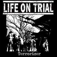 Terrorizer — Life on Trial