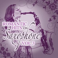 Romantic Hits on Saxophone, Vol. 3 — сборник