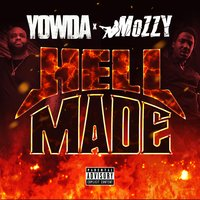 Hell Made — Mozzy, Yowda