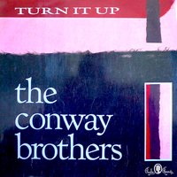Turn It Up — The Conway Brothers