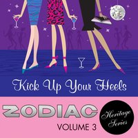 The Zodiac Heritage Series, Vol. 3: Kick Up Your Heels — сборник