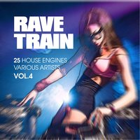 Rave Train, Vol. 4 (25 House Engines) — сборник