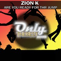 Are You Ready for the Jump — Zion K