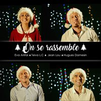 On se rassemble — Teiva LC, Hugues Damesin, Eva Ariitai, Jean Lou