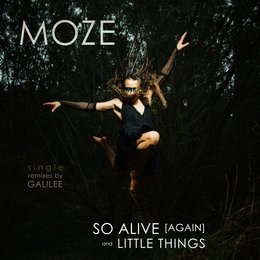 So Alive (again) & Little Things — Moze, GALILEE