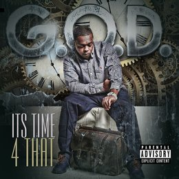 Its Time 4 That — G.O.D.