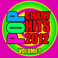Pop Chart Hits 2012, Vol. 1 — The CDM Chartbreakers