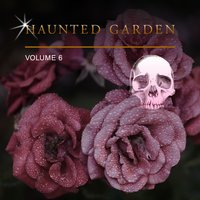 Haunted Garden, Vol. 6 — сборник