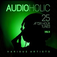 Audioholic, Vol. 3 (25 After Hour Tunes) — сборник