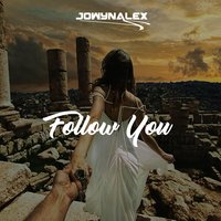 Follow You — Jowynalex