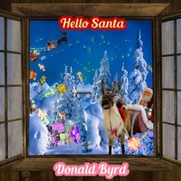 Hello Santa — Donald Byrd
