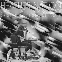 Live at Miracosta College Concert Hall — Heather Nation