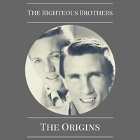 The Origins — The Righteous Brothers