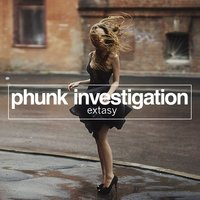 Extasy — Phunk Investigation