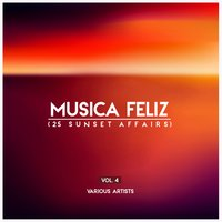 Musica Feliz, Vol. 4 (25 Sunset Affairs) — сборник
