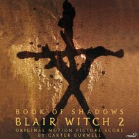 Blair Witch 2: Book of Shadows — Carter Burwell