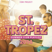 St.Tropez Summer Club Playlist 2014 — CDM Project