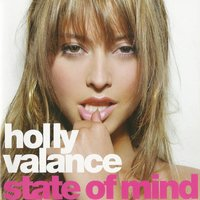 State of Mind — Holly Valance