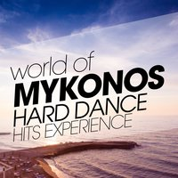 World of Mykonos Hard Dance Hits Experience — сборник