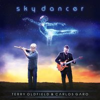 Sky Dancer — Terry Oldfield, Terry Oldfield|Carlos Garo, Carlos Garo, Terry Oldfield & Carlos Garo