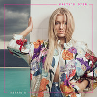 Party's Over — Astrid S