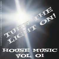 Turn the Light On! - House Music Vol. 01 — сборник
