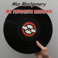 My Favorite Record — Wes Montgomery