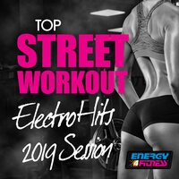 Top Street Workout Electro Hits 2019 Session — сборник