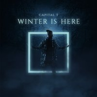 Winter Is Here — Capital T