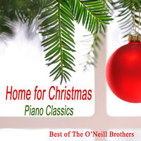 Home for Christmas Piano Classics: Best of The O'Neill Brothers — Wedding Music Experts: The O'Neill Brothers, Christmas Hits