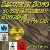 Salute in Song to the Rhodesian Forces & the Fallen — John Edmond