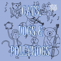Cats, Dogs & Pollywogs — сборник